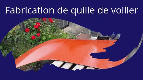 Fabrication d'une quille de voilier